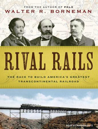 Rival Rails: The Race to Build America's Greatest Transcontinental Railroad sample.