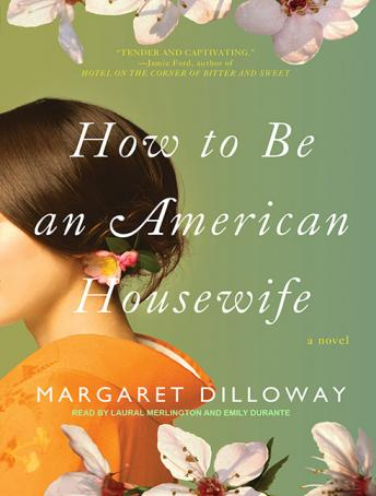How to Be an American Housewife: A Novel, Margaret Dilloway
