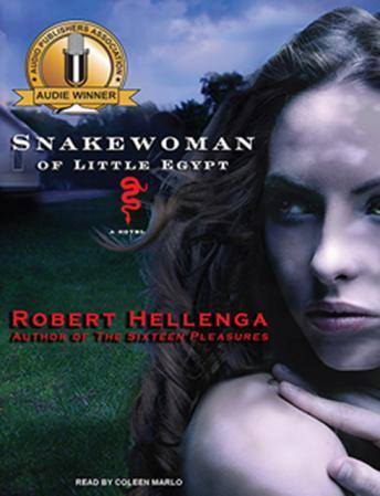Snakewoman of Little Egypt: A Novel, Robert Hellenga
