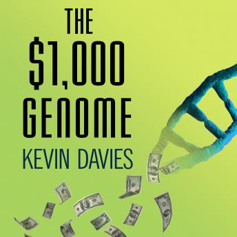 Download $1,000 Genome: The Revolution in DNA Sequencing and the New Era of Personalized Medicine by Kevin Davies
