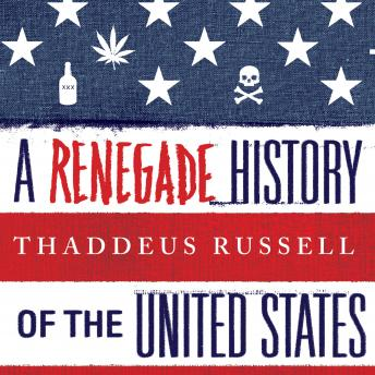 Renegade History of the United States, Thaddeus Russell