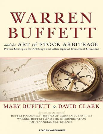 Warren Buffett and the Art of Stock Arbitrage: Proven Strategies for Arbitrage and Other Special Investment Situations, David Clark, Mary Buffett