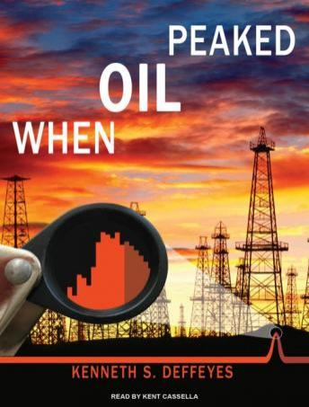 When Oil Peaked, Kenneth Deffeyes