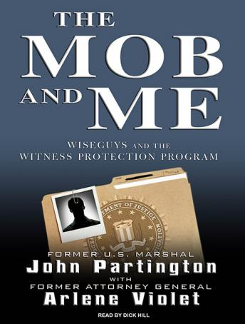 Download Mob and Me: Wiseguys and the Witness Protection Program by John Partington, Arlene Violet