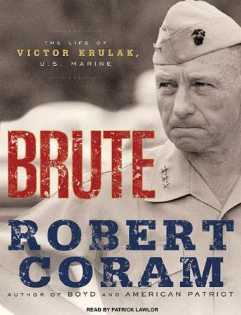 Brute: The Life of Victor Krulak, U.S. Marine, Robert Coram