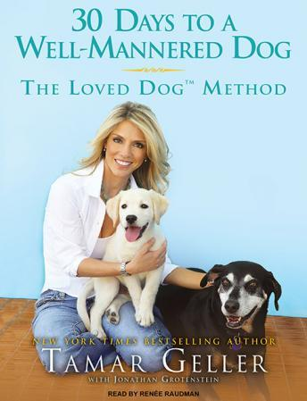 30 Days to a Well-Mannered Dog: The Loved Dog Method, Audio book by Tamar Geller, Jonathan Grotenstein