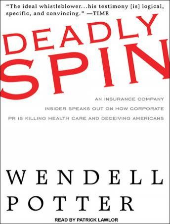 Deadly Spin, Wendell Potter