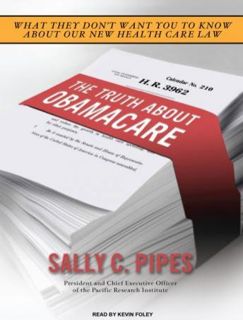 The Truth About Obamacare, Sally Pipes