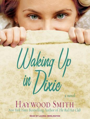 Waking Up in Dixie: A Novel, Haywood Smith