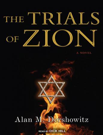 Trials of Zion: A Novel, Alan M. Dershowitz