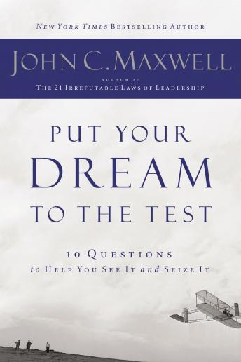 4da40f5db Listen to Put Your Dream To The Test: 10 Questions That Will Help ...