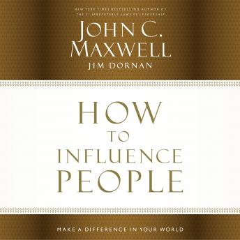 How to Influence People: Make a Difference in Your World details