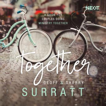 Together: A Guide for Couples Doing Ministry Together, Sherry Surratt, Geoff Surratt