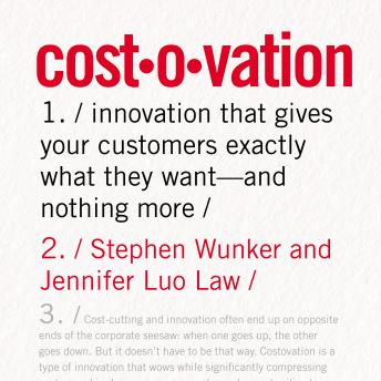Costovation: Innovation That Gives Your Customers Exactly What They Want--And Nothing More