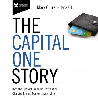 The Capital One Story: How the Upstart Financial Institution Charged Toward Market Leadership