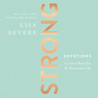 Strong: Devotions to Live a Powerful and Passionate Life, Lisa Bevere