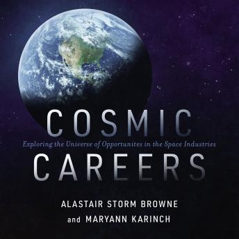 Cosmic Careers: Exploring the Universe of Opportunities in the Space Industries