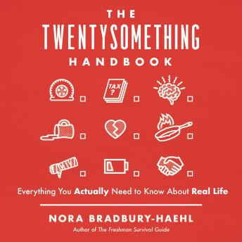 The Twentysomething Handbook: Everything You Actually Need to Know About Real Life