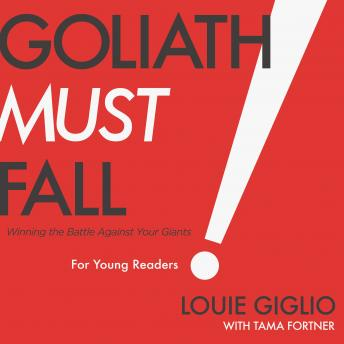 Goliath Must Fall for Young Readers: Winning the Battle Against Your Giants