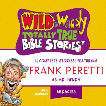 Wild and   Wacky Totally True Bible Stories - All About Miracles, Thomas Nelson