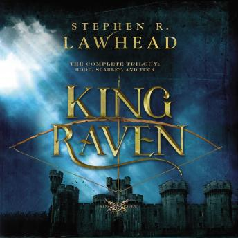 Download Complete King Raven Trilogy: Hood, Scarlet, Tuck by Stephen Lawhead