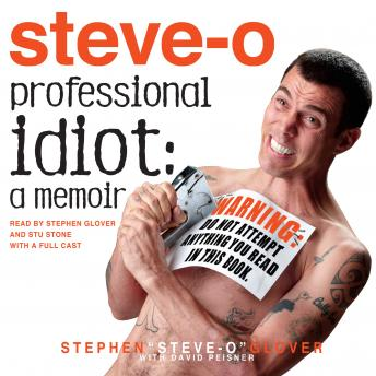 Professional Idiot: A Memoir, Audio book by Stephen ''steve-O'' Glover