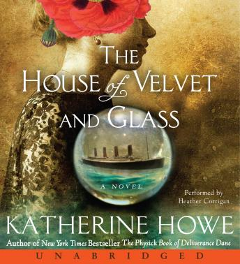 House of Velvet and Glass, Katherine Howe