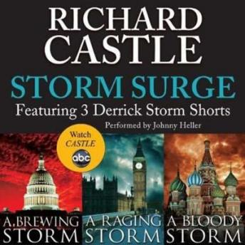 Storm Surge: Featuring 3 Derrick Storm Shorts:  Brewing Storm, Raging Storm and Bloody Storm, Richard Castle