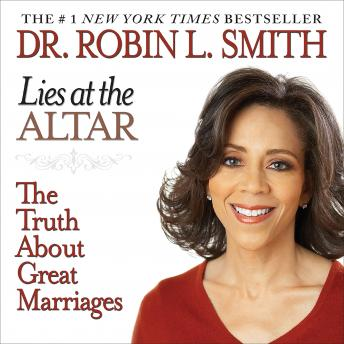 Lies at the Altar: The Truth About Great Marriages, Robin L. Smith