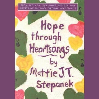 Hope Through Heartsongs, Mattie J. T. Stepanek