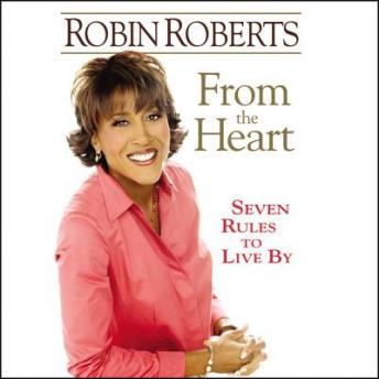 From the Heart: Seven Rules to Live By, Robin Roberts