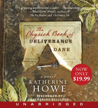 The Physick Book of Deliverance Dane-use this one - Katherine Howe