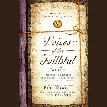 Voices of the Faithful Book 2: Inspiring Stories of Courage from Christians Serving Around the World, International Mission Board, Beth Moore