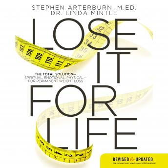 Lose it For Life: The Total SolutionùSpiritual, Emotional, PhysicalùFor Permanent Weight Loss, Audio book by Stephen Arterburn, Linda Mintle