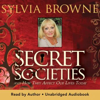 Secret Societies: And How They Affect Our Lives Today
