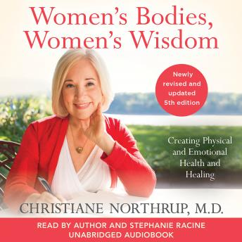 Women's Bodies, Women's Wisdom: Creating Physical and Emotional Health and Healing, Revised and upda