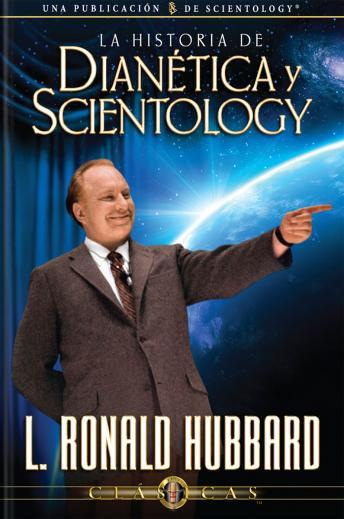 Story of Dianetics & Scientology (Spanish edition), L. Ron Hubbard