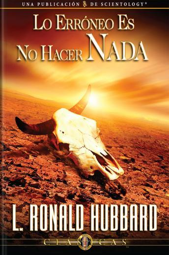 The Wrong Thing To Do Is Nothing (Spanish edition)