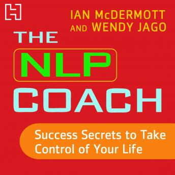 NLP Coach 3: Success Secrets to Take Control of Your Life, Ian McDermott