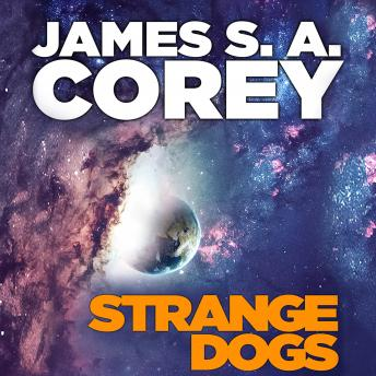 Strange Dogs, James S. a. Corey
