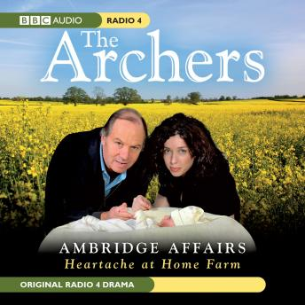 Archers Ambridge Affair: Heartache At Home Farm, Various