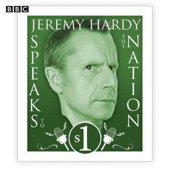 Jeremy Hardy Speaks To The Nation  The Complete Series 1