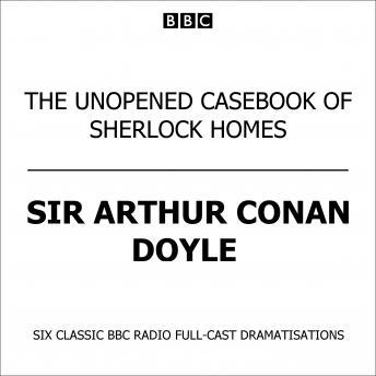 The Unopened Casebook Of Sherlock Holmes
