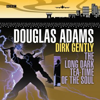 Dirk Gently  The Long Dark Tea-Time Of The Soul
