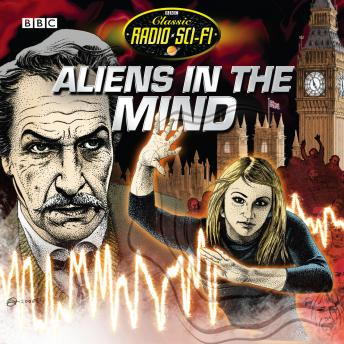 Aliens In The Mind (Classic Radio Sci-Fi)
