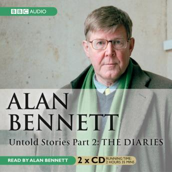 Alan Bennett Untold Stories: Part 2: The Diaries