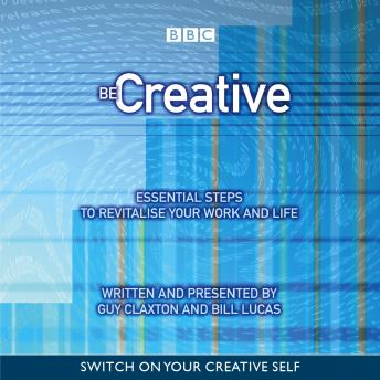 Be Creative: Essential Steps To Revitalise Your Life