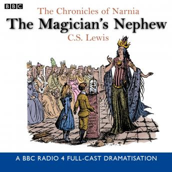 Chronicles Of Narnia: The Magician's Nephew, C.S. Lewis