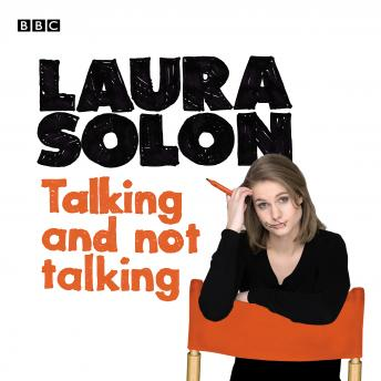Laura Solon  Talking And Not Talking, Laura Solon