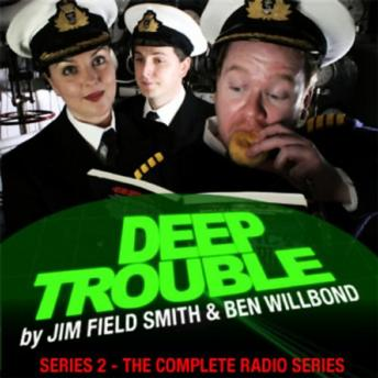 Deep Trouble  The Complete Second Series, Jim Field Smith, Ben Willbond